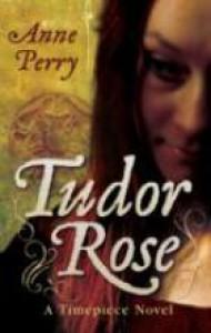 Tudor Rose - Anne Perry