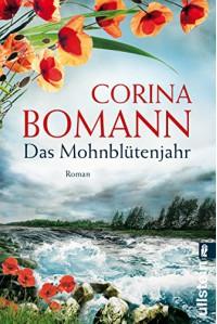 Das Mohnblütenjahr: Roman - Corina Bomann