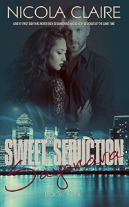Sweet Seduction Sayonara (Sweet Seduction, Book 9): A Love At First Sight Romantic Suspense Series - Nicola Claire