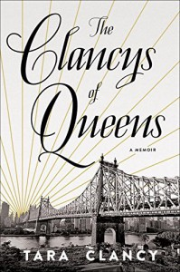 The Clancys of Queens: A Memoir - Tara Clancy