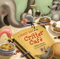 A Crazy Day at the Critter Café - Barbara Odanaka, Lee White