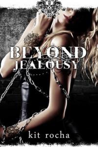 Beyond Jealousy (Beyond, #4) - Kit Rocha