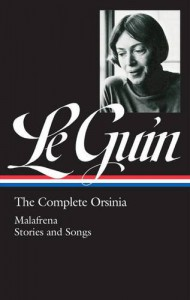 Ursula K. Le Guin: The Complete Orsinia: Malafrena / Stories and Songs (The Library of America) - Brian Attebery, Ursula K. Le Guin