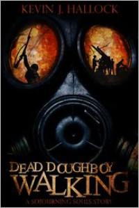 Dead Doughboy Walking - Kevin J. Hallock