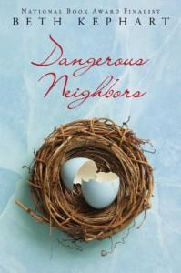 Dangerous Neighbors - Beth Kephart