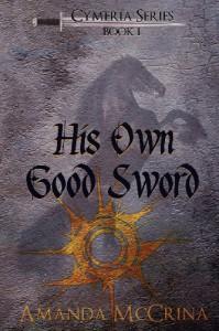His Own Good Sword - Amanda McCrina