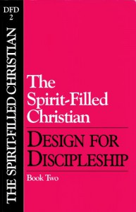 Design for Discipleship: The Spirit-Filled Christian, Book 2 - The Navigators, The Navigators