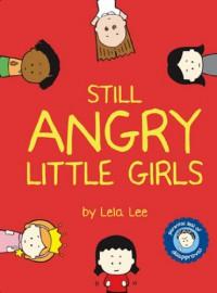 Still Angry Little Girls - Lela Lee