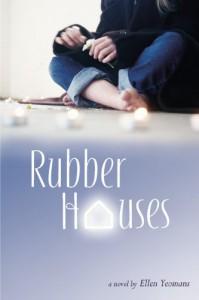 Rubber Houses - Ellen Yeomans