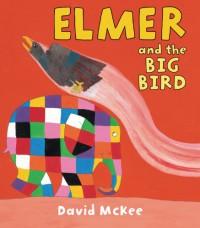 Elmer and the Big Bird (Elmer Books) - David McKee