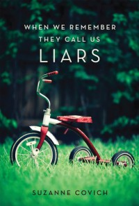 When we remember they call us liars - Suzanne Covich