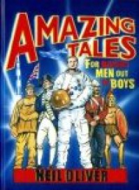 Amazing Tales For Making Men Out Of Boys - Neil Oliver