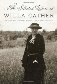The Selected Letters of Willa Cather - Willa Cather