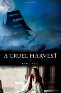 A Cruel Harvest - Paul  Reid