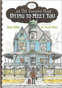 Dying to Meet You (43 Old Cemetery Road Series #1) -