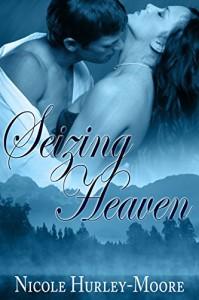 Seizing Heaven - Nicole Hurley-Moore