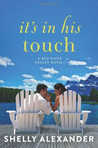 It's In His Touch (A Red River Valley Novel) - Shelly Alexander