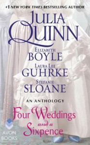 Four Weddings and a Sixpence: An Anthology - Julia Quinn, Elizabeth Boyle, Stefanie Sloane, Laura Lee Guhrke