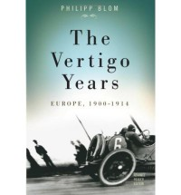 The Vertigo Years - Philipp Blom