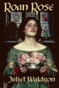 Roan Rose - Juliet Waldron