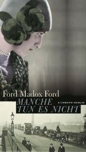 Manche tun es nicht - Ford Madox Ford