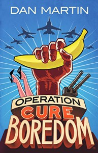 Operation Cure Boredom - Dan Martin