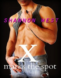 X Marks The Spot - Shannon West