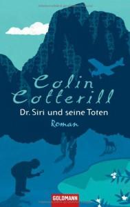 Dr. Siri und seine Toten: Roman - Colin Cotterill
