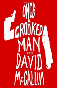 Once a Crooked Man: A Novel - David McCallum