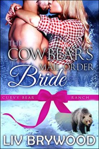 The Cowbear's Mail Order Bride - Liv Brywood