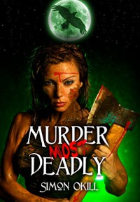 Murder Most Deadly - Simon Okill