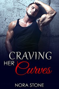 Craving Her Curves (Craving Her Curves Series Book 1) - Nora Stone