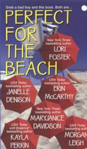 "Perfect for the Beach: WITH ""Some Like it Hot"" AND ""One Wilde Weekend"" AND ""Blue Crush"" AND ""My Thief"" AND ""Hot and Bothered"" AND ""Murphy's Law"" (Dean Brothers) by Lori Foster (2005-08-26) - Lori Foster; Janelle Denison; Erin McCarthy; MaryJanice Davidson; Kayla Perrin; Morgan Leigh;"
