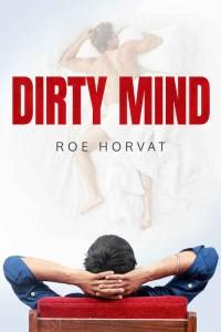 Dirty Mind - Roe Horvat