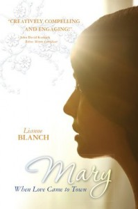 Mary: When Love Came To Town - Lianne Blanch