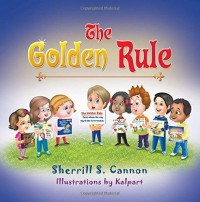 The Golden Rule by Sherrill S. Cannon (2016-02-03) - Sherrill S. Cannon