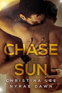 Chase the Sun - Nyrae Dawn, Christina  Lee