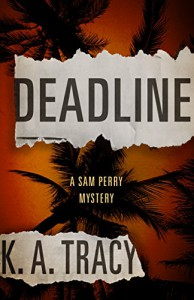 Deadline: A Sam Perry Mystery (Sam Perry Mysteries) - Tracy E. K'Meyer