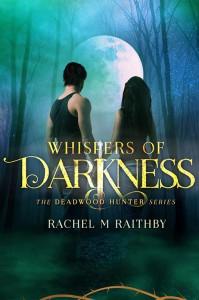 Whispers of Darkness  - Rachel M Raithby