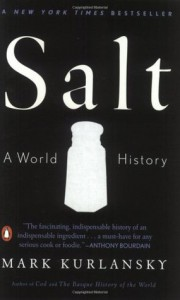 Salt: A World History - Mark Kurlansky