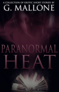 Paranormal Heat: A Collection of Erotic Short Stories - G. Mallone, Double J Book Graphics