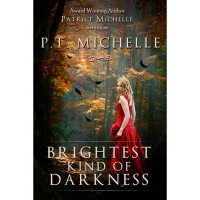 Brightest Kind of Darkness (Brightest Kind of Darkness, #1) - P.T. Michelle,  Patrice Michelle