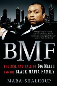 BMF: The Rise and Fall of Big Meech and the Black Mafia Family - Mara Shalhoup