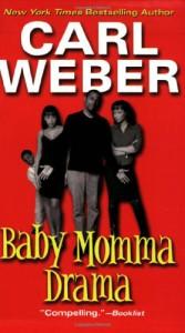 Baby Momma Drama - Carl Weber
