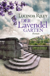 Der Lavendelgarten: Roman (German Edition) - Lucinda Riley, Sonja Hauser