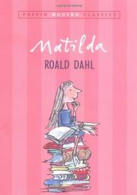 Matilda (Puffin Modern Classics) - Quentin Blake, Roald Dahl