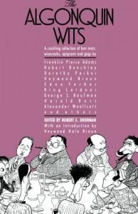 The Algonquin Wits - Robert E. Drennan, Dorothy Parker, Alexander Woollcott, Ring Lardner, Robert Benchley, Franklin P. Adams, Edna Ferber, Robert E. Drennen
