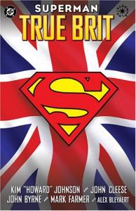 Superman: True Brit (Graphic Novels) - Kim Howard Johnson, John Cleese, John Byrne, Mark Farmer, Alex Bleyaert