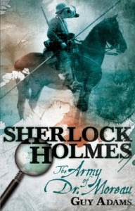 Sherlock Holmes: The Army of Doctor Moreau - GUY ADAMS