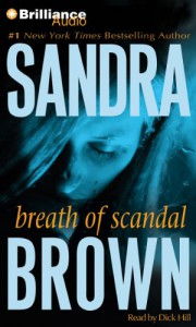 Breath of Scandal (Audiocd) - Sandra Brown, Dick Hill
